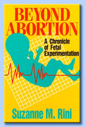 beyond abortion: a chronicle of fetal experimentation