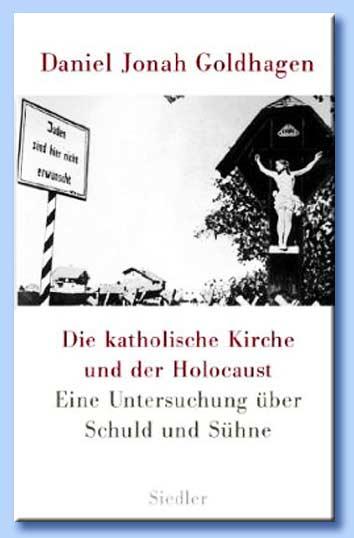 die katholische kirche und der holocaust - daniel goldhagen