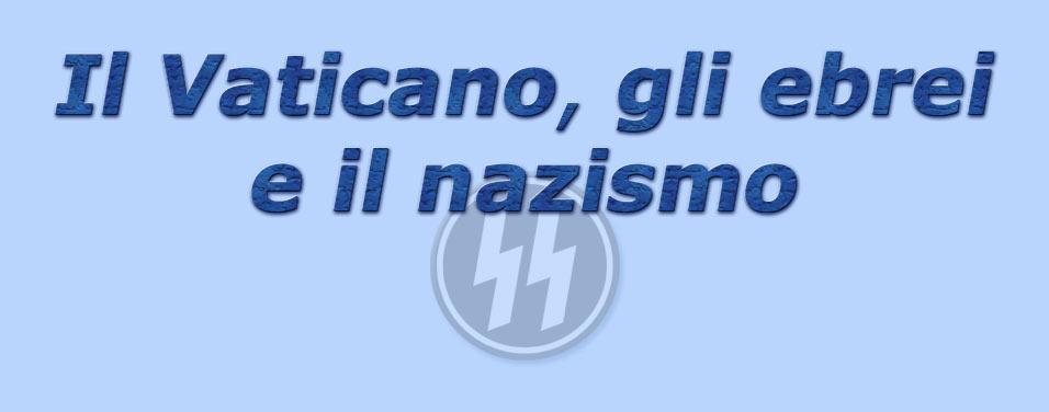titolo il vaticano, gli ebrei e il nazismo