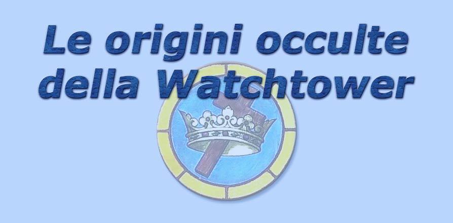 titolo origini occulte della watchtower