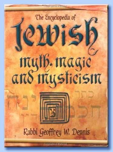 the encyclopedia of jewish myth, magic and mysticism - geoffrey w. dennis