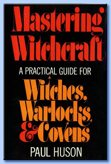 mastering witchcraft - paul huson