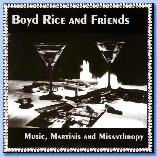 music martinis and misanthropy - boyd rice & friends