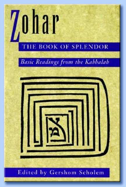 zohar, the book of splendor: basic readings from the kabbalah - gershom scholem
