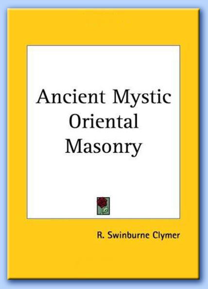 ancient mystic oriental masonry - r. swinburne clymer