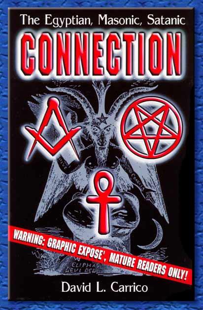 the egyptian, masonic, satanic connection - david l. carrico
