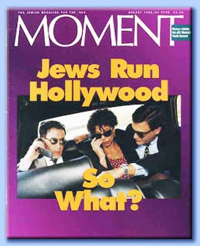 jews run hollywood - moment agosto 1996