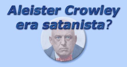 titolo aleister crowley era satanista?