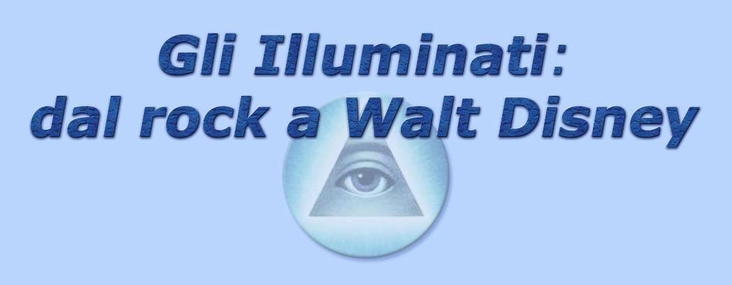 titolo gli illuminati: dal rock a walt disney