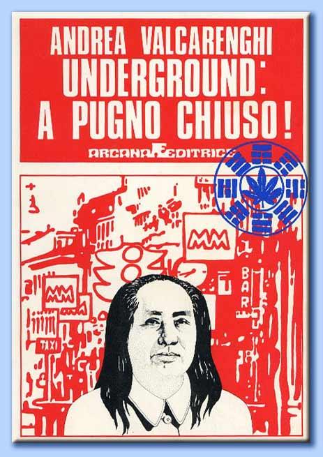 underground: a pugno chiuso - andrea valcarenghi